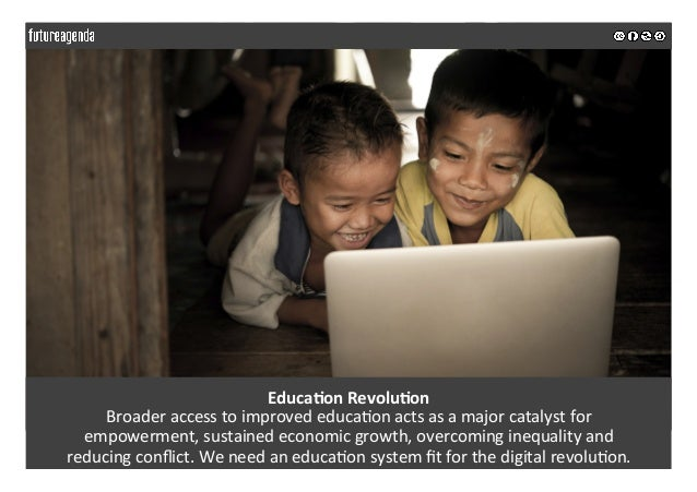 Educa&onRevolu&on Broaderaccesstoimprovededuca5onactsasamajorcatalystfor empowerment,sustainedeconomicgro...