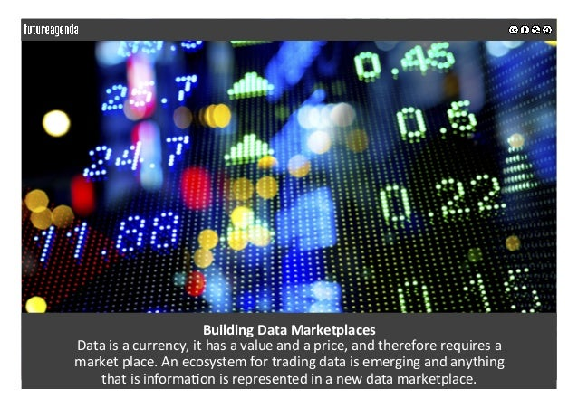 BuildingDataMarketplaces Dataisacurrency,ithasavalueandaprice,andthereforerequiresa marketplace.Ane...