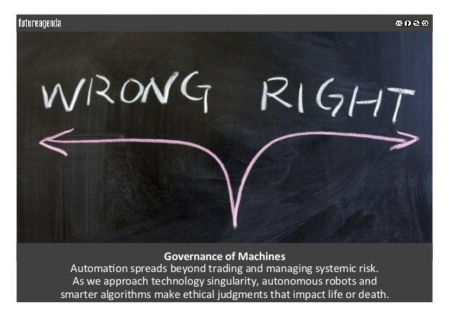 GovernanceofMachines Automa5onspreadsbeyondtradingandmanagingsystemicrisk. Asweapproachtechnologysingulari...