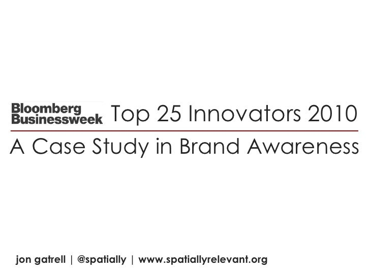 Top 25 Innovators 2010<br />A Case Study in Brand Awareness<br />jongatrell | @spatially | www.spatiallyrelevant.org<br />