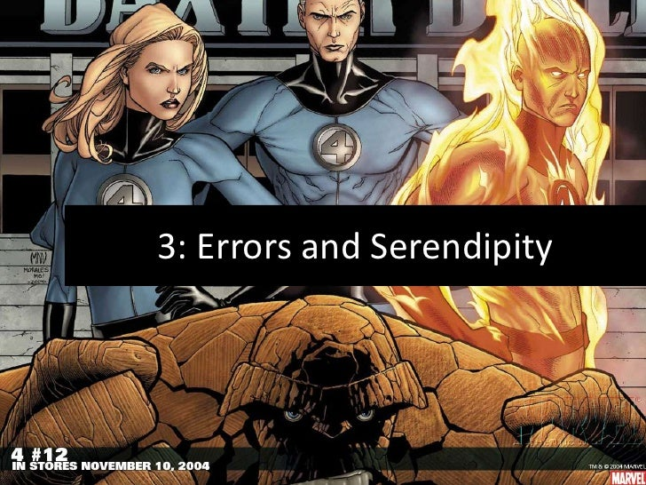 3: Errors and Serendipity<br />