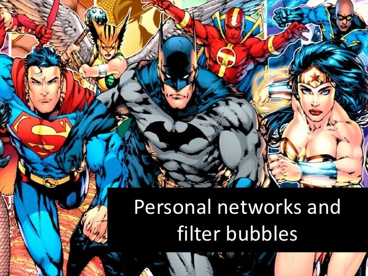Personal networks and filter bubbles<br />
