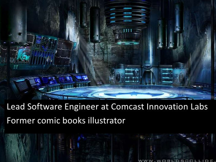 Lead Software Engineer at Comcast Innovation Labs<br />Former comic books illustrator<br />