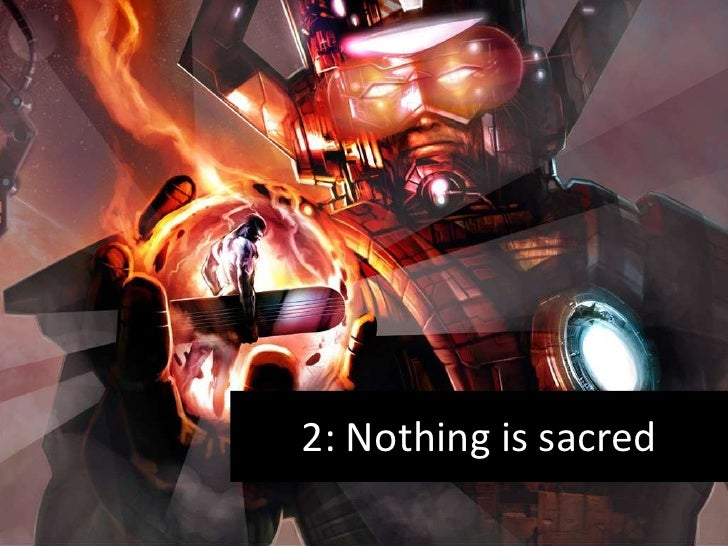 2: Nothing is sacred<br />