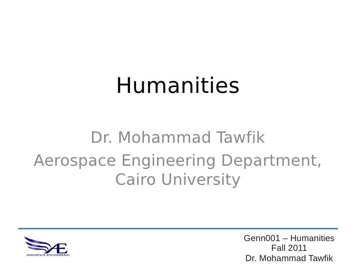 Humanities      Dr. Mohammad TawfikAerospace Engineering Department,         Cairo University                        Genn0...