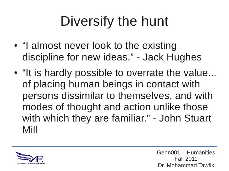 """Diversify the hunt●   """"I almost never look to the existing    discipline for new ideas."""" - Jack Hughes●   """"It is hardly po..."""