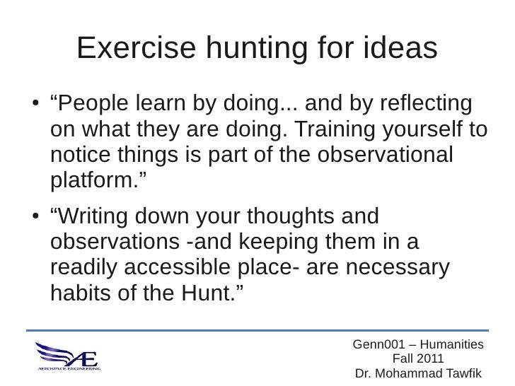 """Exercise hunting for ideas●   """"People learn by doing... and by reflecting    on what they are doing. Training yourself to ..."""