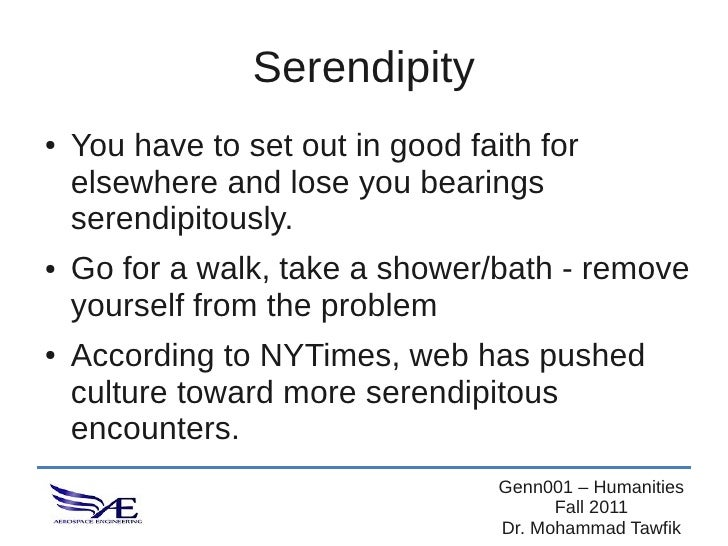 Serendipity●   You have to set out in good faith for    elsewhere and lose you bearings    serendipitously.●   Go for a wa...