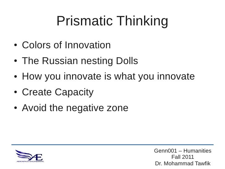 Prismatic Thinking●   Colors of Innovation●   The Russian nesting Dolls●   How you innovate is what you innovate●   Create...