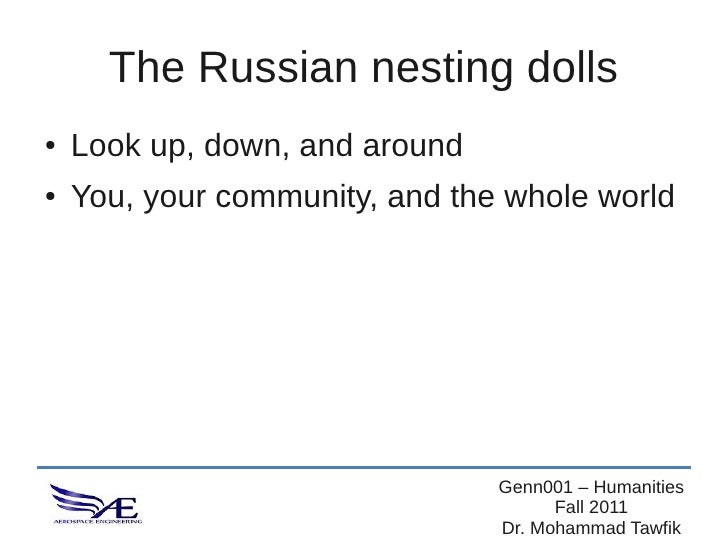 The Russian nesting dolls●   Look up, down, and around●   You, your community, and the whole world                        ...