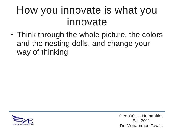 How you innovate is what you              innovate●   Think through the whole picture, the colors    and the nesting dolls...