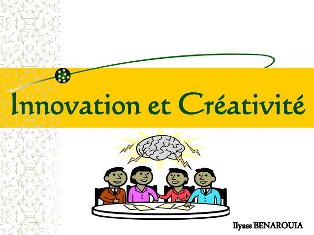 IlyassBENAROUIA Innovation et Créativité