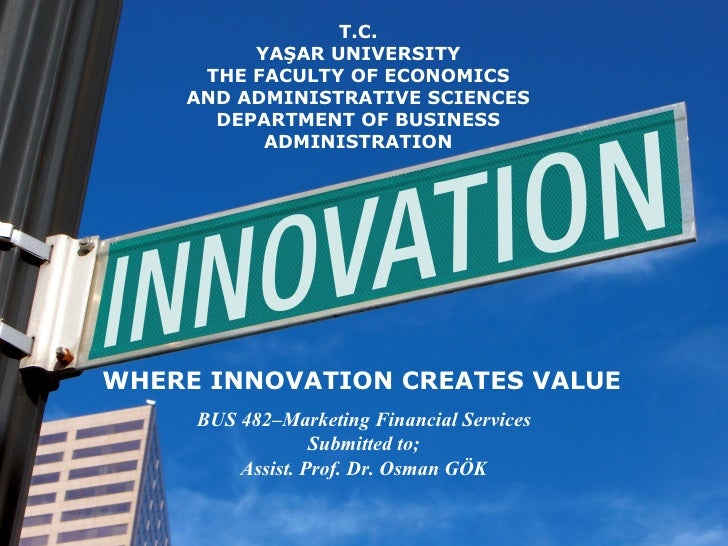 T.C.         YAŞAR UNIVERSITY     THE FACULTY OF ECONOMICS    AND ADMINISTRATIVE SCIENCES      DEPARTMENT OF BUSINESS     ...