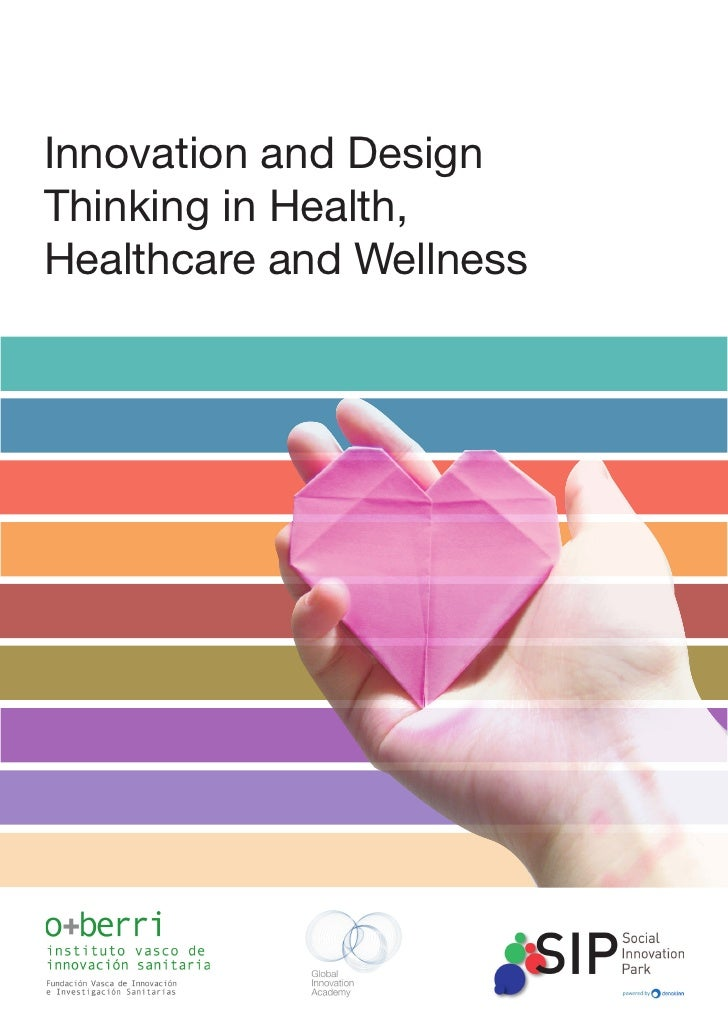 Innovation and DesignThinking in Health,Healthcare and Wellness