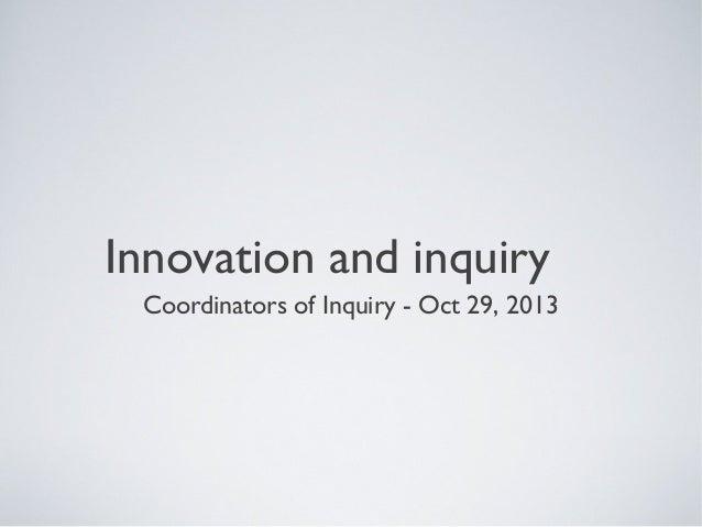 Innovation and inquiry Coordinators of Inquiry - Oct 29, 2013