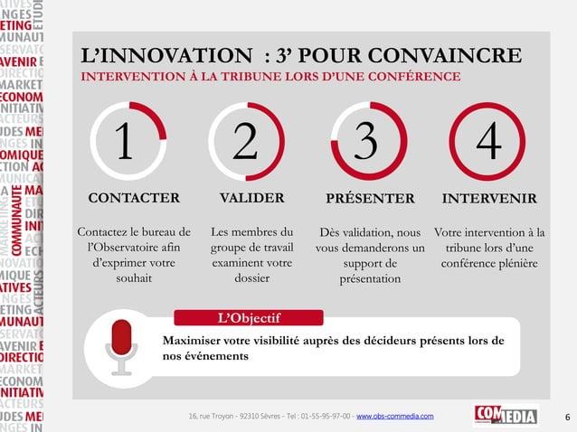 L'INNOVATION : 3' POUR CONVAINCRE INTERVENTION À LA TRIBUNE LORS D'UNE CONFÉRENCE  1  2  CONTACTER  VALIDER  Contactez le ...
