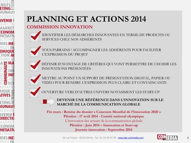 PLANNING ET ACTIONS 2014 COMMISSION INNOVATION IDENTIFIER LES DÉMARCHES INNOVANTES EN TERME DE PRODUITS OU SERVICES CHEZ N...