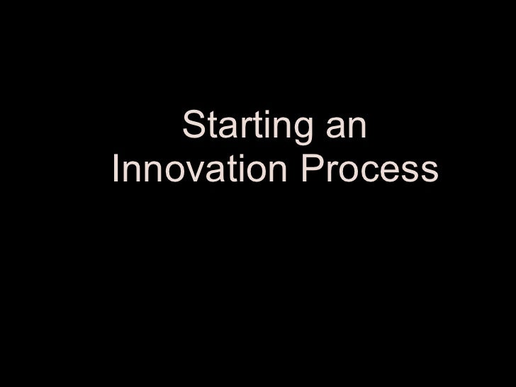 Starting an Innovation Process