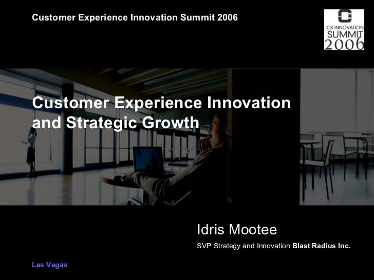 Customer Experience Innovation Summit 2006                      Customer Experience Innovation                  and Strate...