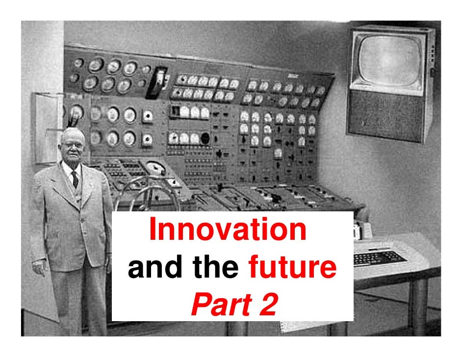 Innovation and the future     Part 2