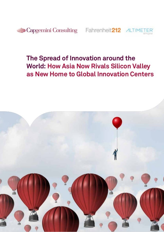 The Spread of Innovation around the World: How Asia Now Rivals Silicon Valley as New Home to Global Innovation Centers