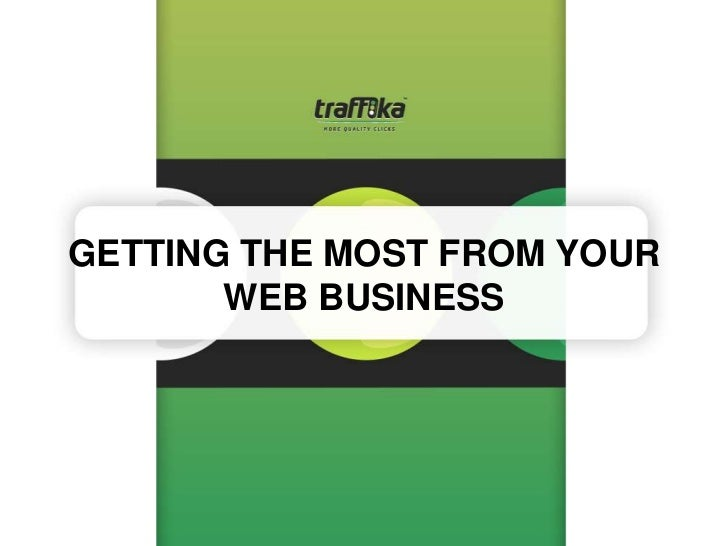 GETTING THE MOST FROM YOUR       WEB BUSINESS