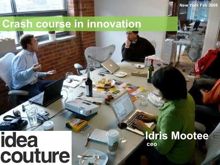 15-min Crash course in innovation Idris Mootee CEO Idea Couture Inc.