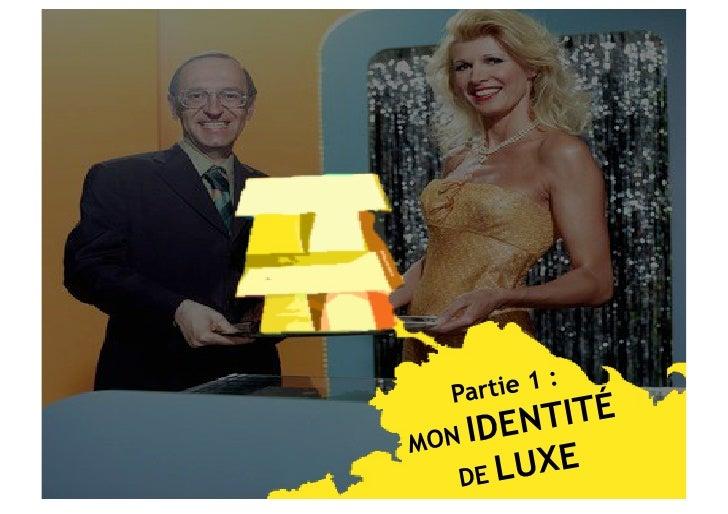 MON   IDENTITÉ   DE   LUXE