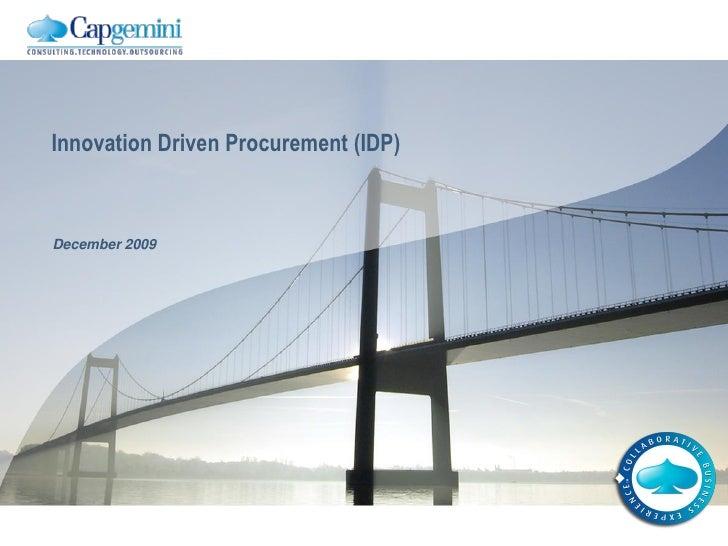Innovation Driven Procurement (IDP)    December 2009