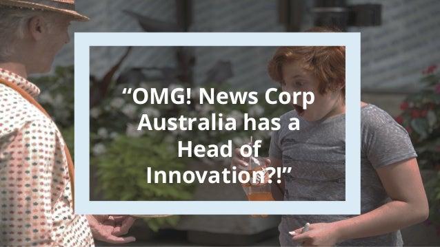 """OMG! News Corp Australia has a Head of Innovation?!"""