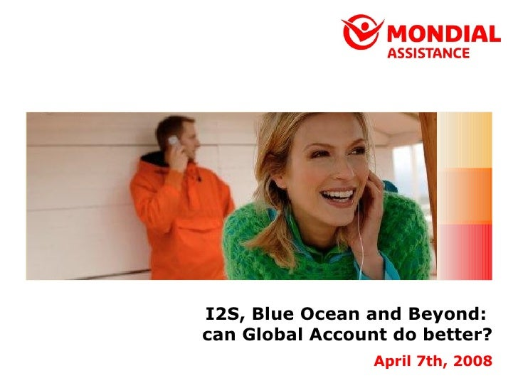 I2S, Blue Ocean and Beyond:  can Global Account do better? April 7th, 2008