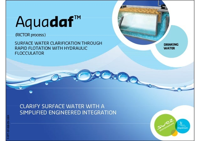 Aquadaf ™                       (RICTOR process)                       SURFACE WATER CLARIFICATION THROUGH   DRINKING     ...