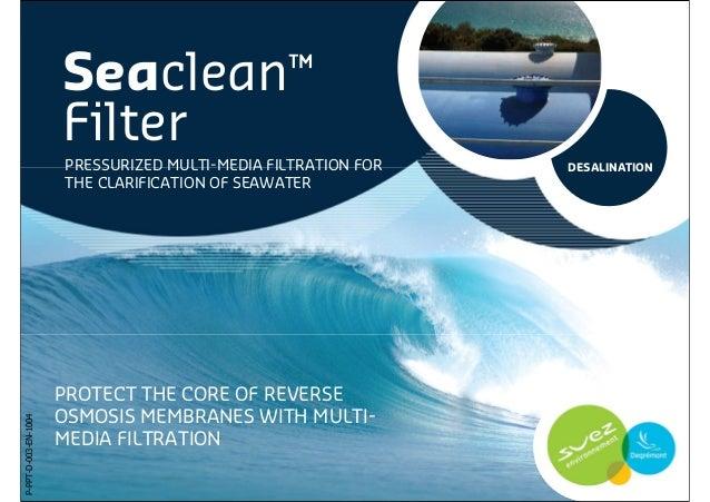 Seaclean™                      Filter                      PRESSURIZED MULTI-MEDIA FILTRATION FOR   DESALINATION          ...