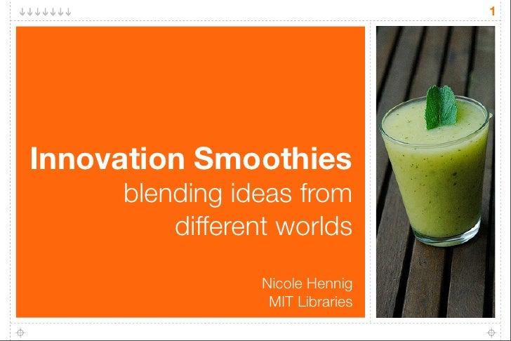 1     Innovation Smoothies      blending ideas from          different worlds                  Nicole Hennig              ...