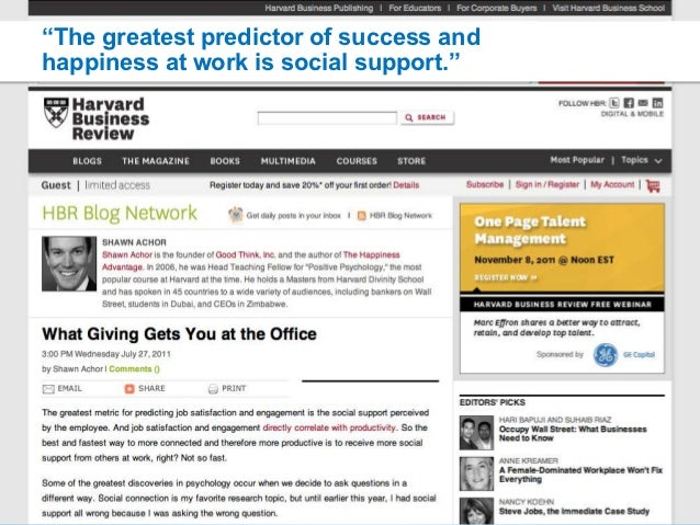 """""""The greatest predictor of success andhappiness at work is social support."""""""
