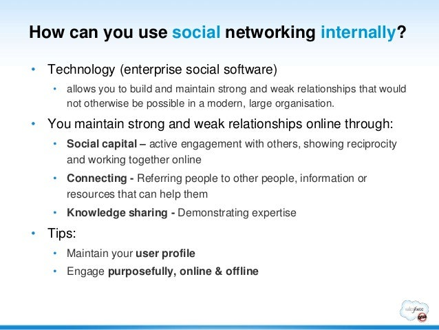 How can you use social networking internally?• Technology (enterprise social software)   • allows you to build and maintai...