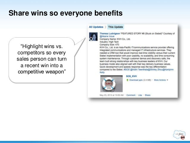 """Share wins so everyone benefits   """"Highlight wins vs.  competitors so every  sales person can turn   a recent win into a  ..."""