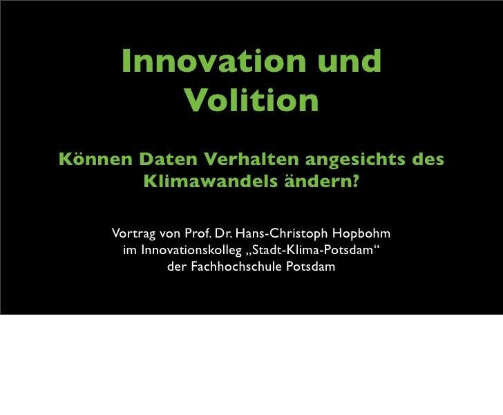 Innovation und         VolitionKönnen Daten Verhalten angesichts des       Klimawandels ändern?     Vortrag von Prof. Dr. ...
