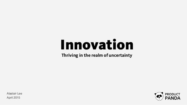 Innovation Thriving in the realm of uncertainty