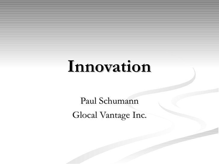Innovation Paul Schumann Glocal Vantage Inc.