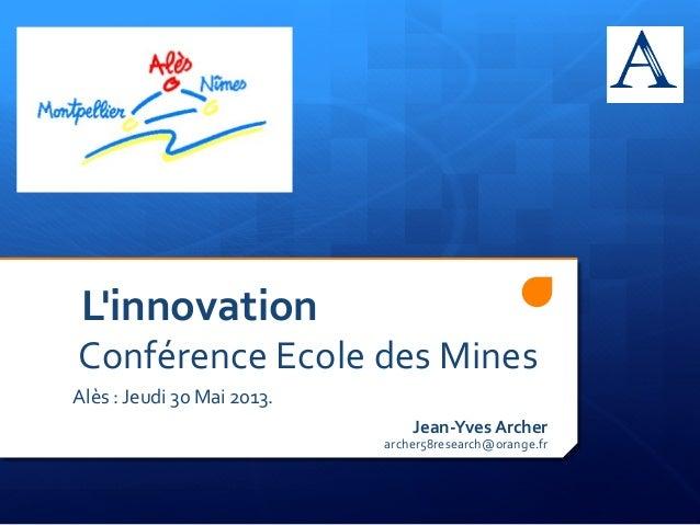 L'innovation                 Conférence  Ecole  des  Mines         ...