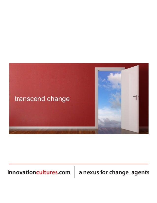 transcend changeinnovationcultures.com   a nexus for change agents