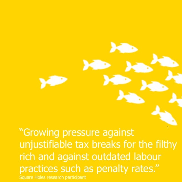 """1 """"Growing pressure against unjustifiable tax breaks for the filthy rich and against outdated labour practices such as pen..."""