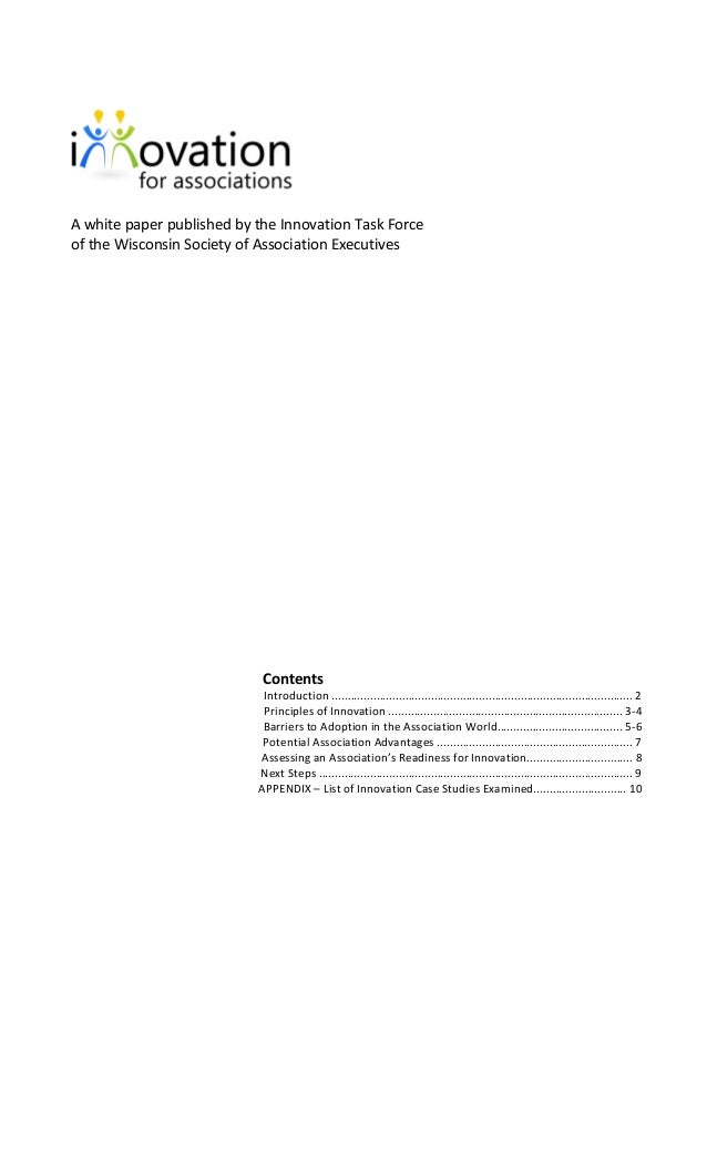 A white paper published by the Innovation Task Forceof the Wisconsin Society of Association Executives                    ...