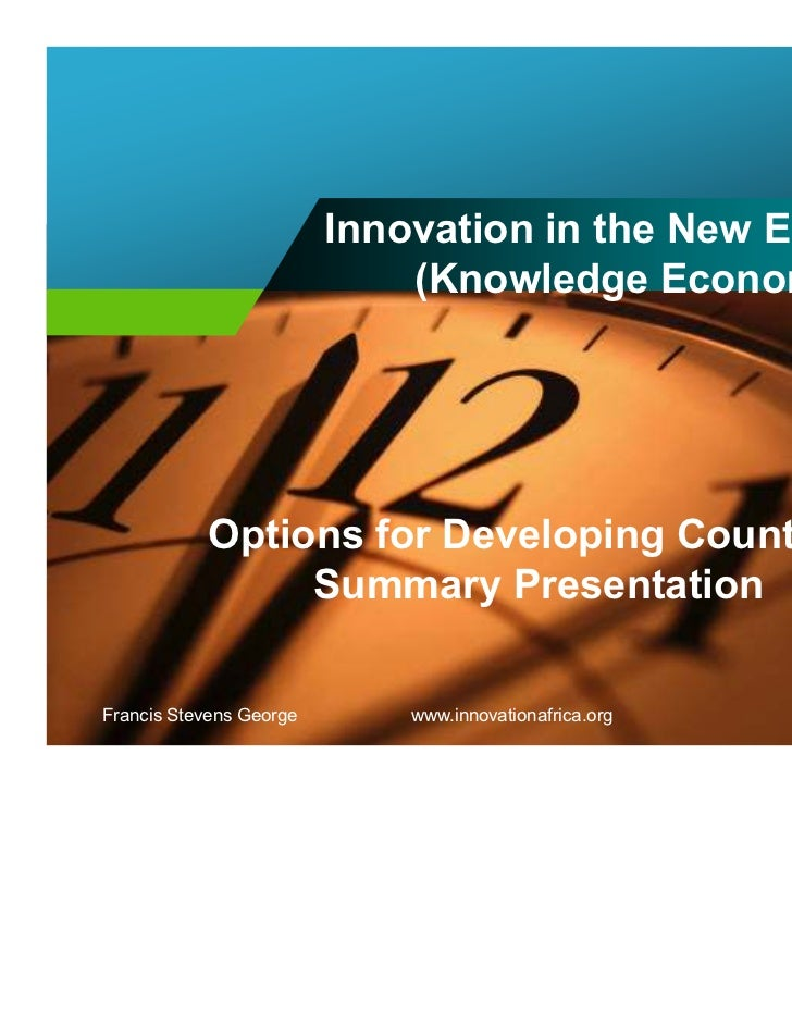 Innovation in the New Economy                             (Knowledge Economy)           Options for Developing Countries  ...