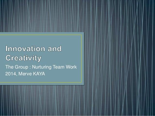 The Group : Nurturing Team Work 2014, Merve KAYA