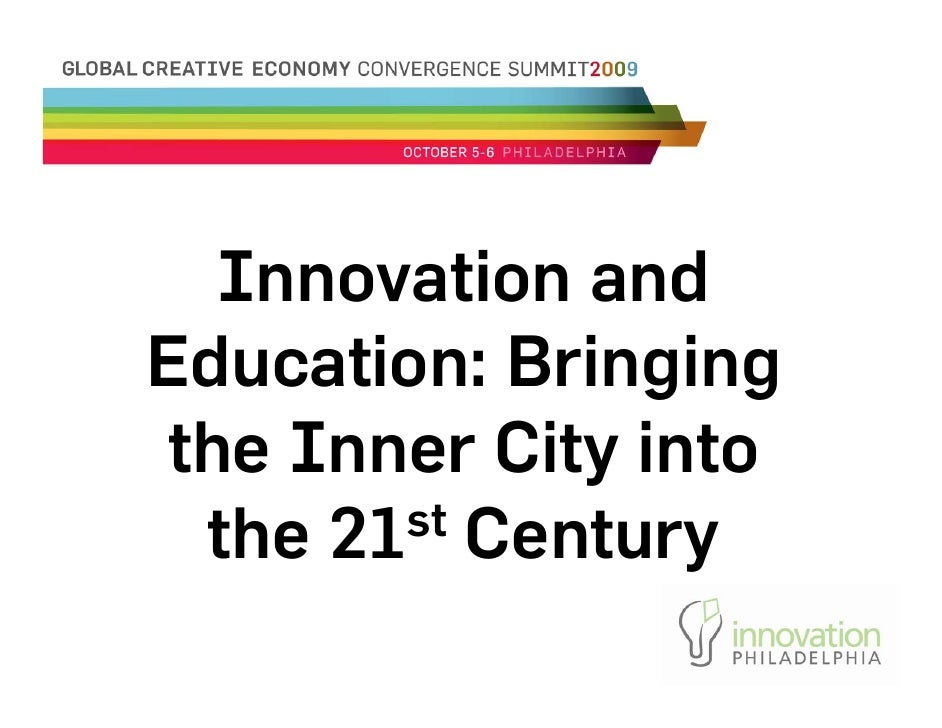 Innovation and Education: Bringing  the Inner City into   the 21st Century