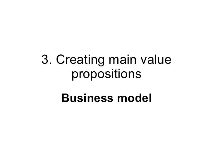 3. Creating main value propositions Business model