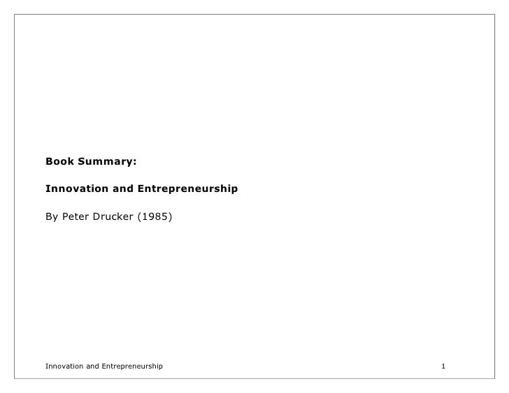 Book Summary:  Innovation and Entrepreneurship  By Peter Drucker (1985)     Innovation and Entrepreneurship   1