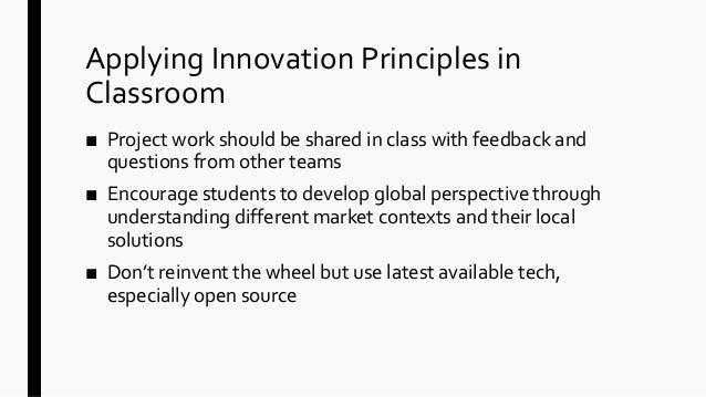 Innovative Classroom Practices ~ Innovation and influencing change applying best practices